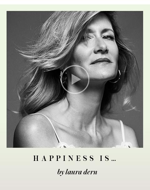 happiness is... by laura dern.